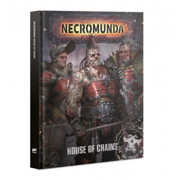 Necromunda: House of Chains...